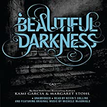 Beautiful Darkness Audiobook by Kami Garcia, Margaret Stohl Narrated by Kevin T. Collins