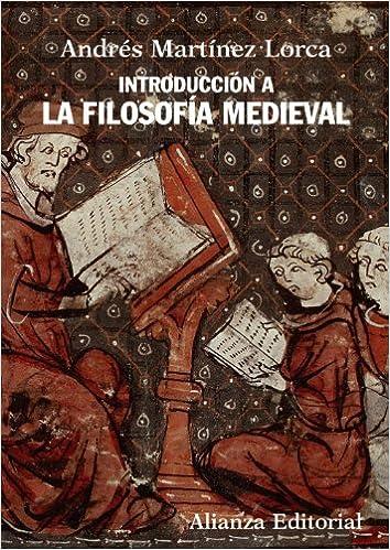 Introducción a la filosofía medieval El Libro Universitario - Manuales: Amazon.es: Martínez Lorca, Andrés: Libros
