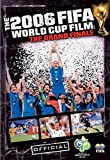 Fifa 2006 World Cup Film : The Grand Finale