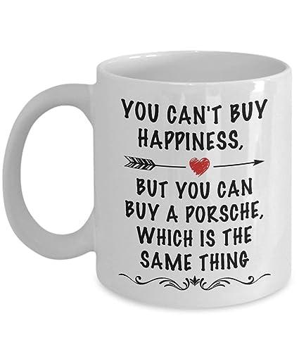 a2e31ea3 Amazon.com: You Can't Buy Happiness, But You Can Buy A Porsche Mug ...