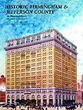 Historic Birmingham and Jefferson County, James R. Bennett, 1893619915