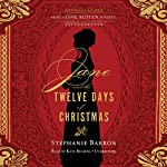 Jane and the Twelve Days of Christmas: Being a Jane Austen Mystery, Book 12 | Stephanie Barron