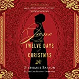 Jane and the Twelve Days of Christmas: Being a Jane Austen Mystery, Book 12