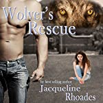 Wolver's Rescue: The Wolvers, Book 6 | Jacqueline Rhoades