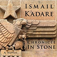 Chronicle in Stone: A Novel Audiobook by Ismail Kadare Narrated by Vikas Adam