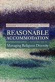 Reasonable Accommodation : Managing Religious Diversity, , 0774822767