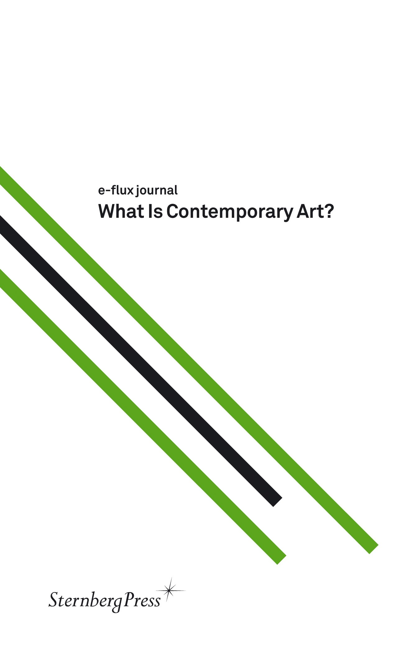 E-Flux Journal: What is Contemporary Art?: Julieta Aranda, Brian ...