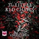The Little Red Chairs Hörbuch von Edna O'Brien Gesprochen von: Juliet Stevenson