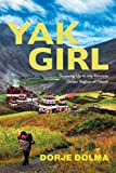 Yak Girl: Growing Up in the Remote Dolpo Region of Nepal