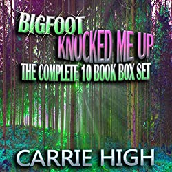Bigfoot Knocked Me Up - 10 Book Box Set