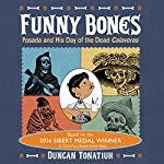 Funny Bones: Posada and His Day of the Dead Calaveras | Duncan Tonatiuh