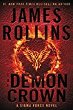 To save mankind's future, the members of Sigma Force must make a devil's bargain as they join forces with their most hated enemy to stop an ancient threat in this gripping adventure from #1 New York Times bestselling author James Rollins.THE DEMON CR...