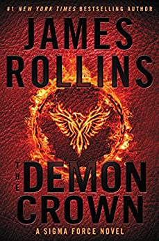 The Demon Crown: A Sigma Force Novel (Sigma Force Novels) by [Rollins, James]