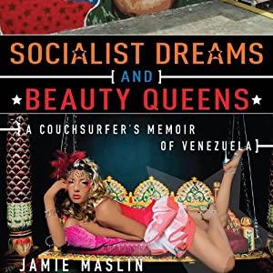 Socialist Dreams and Beauty Queens Audiobook