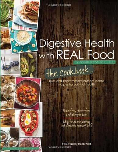 Digestive Health with REAL Food: The Cookbook