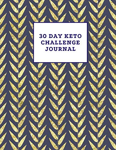 30 Day Keto Challenge Journal: Guided weight loss transformation workbook, detoxification, ketogenic diet routines and recipes, track your success daily (Best Weight Routine For Weight Loss)