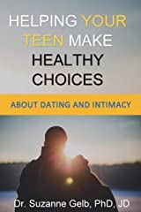 HELPING YOUR TEEN MAKE HEALTHY CHOICES: About Dating And Intimacy (The Life Guide Series) Paperback