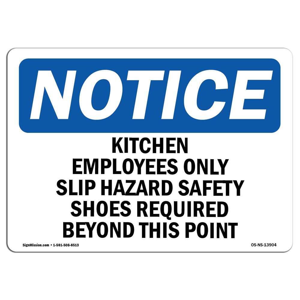 OSHA Notice Sign - Kitchen Employees Only Slip Hazard Safety | Choose from: Aluminum, Rigid Plastic or Vinyl Label Decal | Protect Your Business, Work Site, Warehouse & Shop Area | Made in The USA