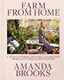 img - for Farm from Home: A Year of Stories, Pictures, and Recipes from a City Girl in the Country book / textbook / text book