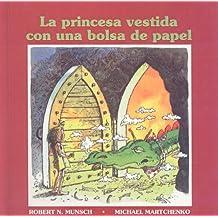 La Princesa Vestida Con una Bolsa de Papel = The Paper Bag Princess (Spanish Edition)