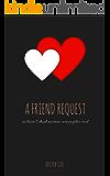 A Friend Request