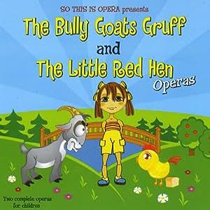 The Bully Goats Gruff & The Little Red Hen Operas