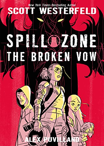 Spill Zone Book 2: The Broken -