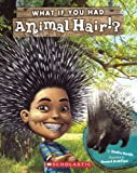 What If You Had Animal Hair? (Turtleback School & Library Binding Edition)