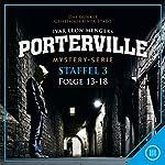 Porterville: Staffel 3 (Porterville 13-18) | Anette Strohmeyer,John Bweckmann,Raimon Weber,Hendrik Buchna,Simon X. Rost