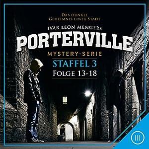Porterville: Staffel 3 (Porterville 13-18) Hörbuch