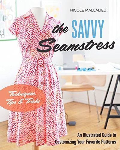 Favorite Patterns (The Savvy Seamstress: An Illustrated Guide to Customizing Your Favorite Patterns)