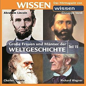 Große Frauen und Männer der Weltgeschichte (Teil 15) Hörbuch