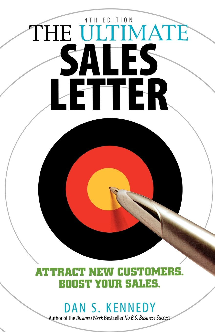 The Ultimate Sales Letter: Attract New Customers. Boost Your Sales.: Dan S.  Kennedy: 8601200559507: Amazon.com: Books