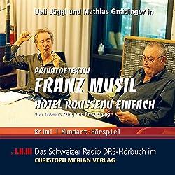 Hotel Rousseau einfach (Privatdetektiv Franz Musil 3)