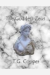 The Goddess Zeus Kindle Edition