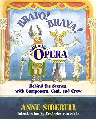 Bravo! Brava! A Night at the Opera: Behind the Scenes with Composers, Cast, and Crew by Oxford University Press