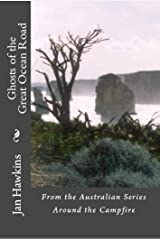 Ghosts of the Great Ocean Road - Australia (Around The Campfire Book 2) Kindle Edition
