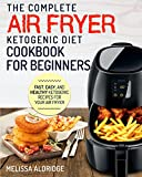 img - for Air Fryer Ketogenic Diet Cookbook: The Complete Air Fryer Ketogenic Diet Cookbook For Beginners   Fast, Easy, and Healthy Ketogenic Recipes For Your Air Fryer (Air Fryer Cookbook - Ketogenic Edition) book / textbook / text book