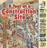 A Year at a Construction Site, Nicholas Harris, 1580135498