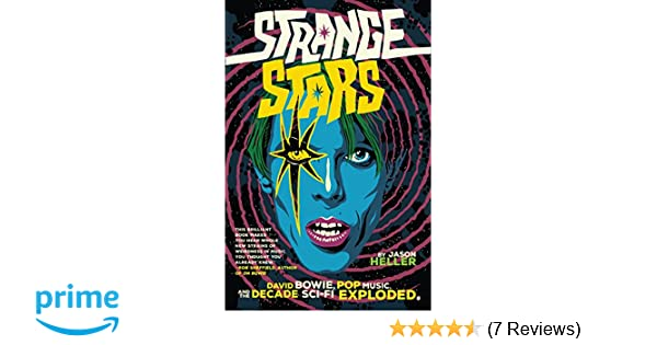 27742a298 Amazon.com: Strange Stars: David Bowie, Pop Music, and the Decade Sci-Fi  Exploded (9781612196978): Jason Heller: Books