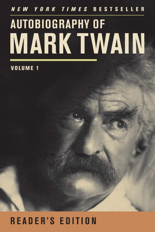 Twain, M: Autobiography of Mark Twain: 1 Mark Twain Papers ...