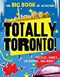Totally Toronto!: Puzzles, games, colouring, and more! (Hawk s Nest Activity Books)