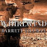 Whirlwind: The Air War Against Japan, 1942-1945 | Barrett Tillman