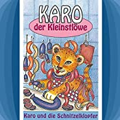 Karo und die Schnitzelklopfer (Karo der Kleinstlöwe 2) | Gertrud Schmalenbach, Helmut Jost