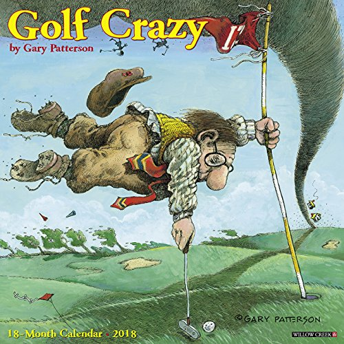 Patterson Golf - Golf Crazy by Gary Patterson 2018 Wall Calendar