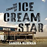 The Country of Ice Cream Star   Sandra Newman