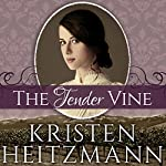 The Tender Vine: Diamond of the Rockies Series #3 | Kristen Heitzmann