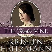 The Tender Vine: Diamond of the Rockies Series #3   Kristen Heitzmann