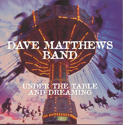 Price comparison product image Under the Table & Dreaming by Dave Matthews Band (1994)