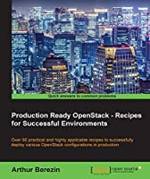Production Ready OpenStack – Recipes for Successful Environments Front Cover